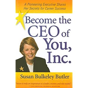Become the Ceo of You, Inc: A Pioneering Executive Shares Her Secrets for Career Success