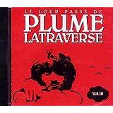 Le Lour Passe de Plume Latraverse, vol. IIIby Plume Latraverse