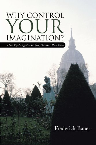 Why Control Your Imagination?: How Psychologists Can (Re)Discover Their Souls