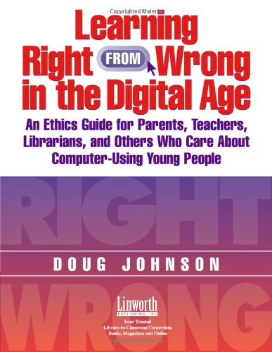 Learning Right from Wrong in the Digital Age: An Ethics...
