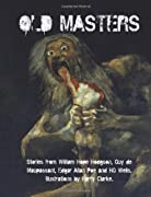 Old Masters by William Hope Hodgson, Guy de Maupassant, Edgar Allan Poe, H. G. Wells cover image