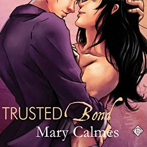 Trusted Bond: Change of Heart, Book 2 | [Mary Calmes]