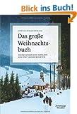 Das gro�e Weihnachtsbuch: Erz�hlungen und Gedichte aus f�nf Jahrhunderten