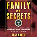 Family of Secrets: The Bush Dynasty, the Powerful Forces That Put It in the White House, and What Their Influence Means for America (       UNABRIDGED) by Russ Baker Narrated by Oliver Wyman