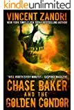 Chase Baker and the Golden Condor: (A Chase Baker Thriller Series No. 2)