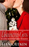 img - for Unexpected Gifts (A Castle Mountain Lodge Romance) book / textbook / text book