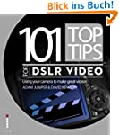 101 Top Tips for DSLR Video (English...