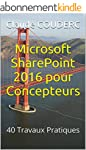 Microsoft SharePoint 2016 pour Concep...