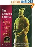 The Amazing Secrets of Sun Tzu's The Art of War: The Mysteries of History's Most Powerful Strategy