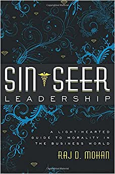 Sin-Seer Leadership: A Light-Hearted Guide To Morality In The Business World