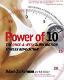img - for Power of 10: The Once-A-Week Slow Motion Fitness Revolution (Harperresource Book) book / textbook / text book