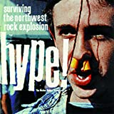 Image of Hype! Surviving The Northwest Rock Explosion - The Motion Picture Soundtrack