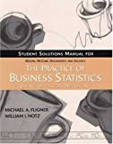 The Practice of Business Statistics Student Solutions Manual (0716773619) by Fligner, Michael A.