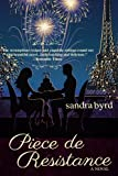 Piece de Resistance: A Novel (French Twist Book 3)
