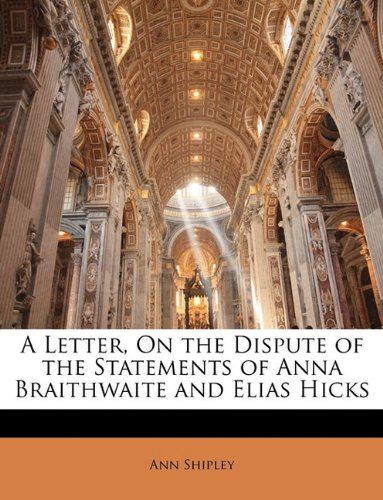 A Letter, On the Dispute of the Statements of Anna Braithwaite and Elias Hicks