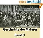 Geschichte der Malerei Band 3 [ Illus...