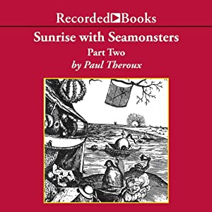 Sunrise With Seamonsters: Book 2 | [Paul Theroux]