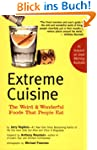 Extreme Cuisine: The Weird and Wonder...