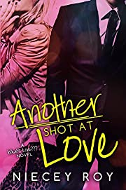 Another Shot At Love (A What's Love??? novel Book 1)