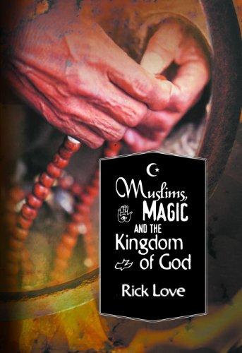 Muslims, Magic and the Kingdom of God: Church Planting Among Folk Muslims