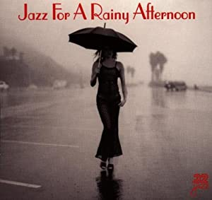 Jazz For A Rainy Afternoon Jazz For A Rainy Afternoon