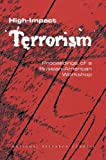 img - for High-Impact Terrorism: Proceedings of a Russian-American Workshop book / textbook / text book