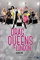 Drag Queens of London - Series 1