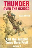 img - for Thunder Over The Ochoco: And the Juniper Trees Bore Fruit book / textbook / text book