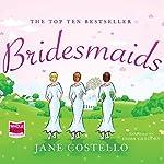 Bridesmaids   Jane Costello