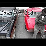 Down to Ride [Explicit]