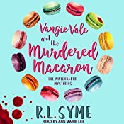 Vangie Vale and the Murdered Macaron: Matchbaker Mysteries Series, Book 1 | [R. L. Syme]