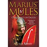 Marius' Mules IV: Conspiracy of Eaglesby S.J.A. Turney
