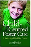 Child-Centred Foster Care: A Rights-Based Model for Practice