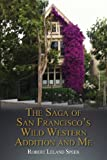 The Saga of San Francisco's Wild Western Addition and Me