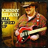 echange, troc Johnny Hiland - All Fired Up