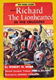 We Were There With Richard the Lionhearted in the Crusades (We Were There, Book 16)