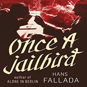 Once a Jailbird: A Novel | [Hans Fallada]