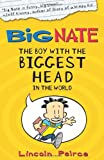 Lincoln Peirce The Boy with the Biggest Head in the World (Big Nate, Book 1)