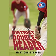 District Doubleheader (       UNABRIDGED) by Matt Christopher Narrated by Nick Sullivan
