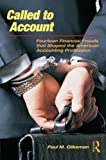 img - for Called to Account: Fourteen Financial Frauds that Shaped the American Accounting Profession 1st (first) Edition by Clikeman, Paul M. published by Routledge (2008) book / textbook / text book