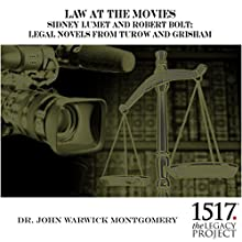 Law at the Movies: Sidney Lumet and Robert Bolt, Legal Novels from Turow and Grisham Lecture by John Warwick Montgomery Narrated by John Warwick Montgomery