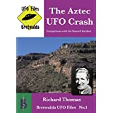 The Aztec UFO Crash (Bretwalda UFO Files)