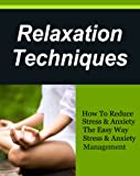 Relaxation Techniques, How To Reduce Stress & Anxiety The Easy Way. Stress & Anxiety Management (Meditation for beginners,Stress Free Life, How to relax)