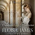 Enchanting Pleasures: The Pleasures Trilogy, Book 3 (       UNABRIDGED) by Eloisa James Narrated by Susan Duerden