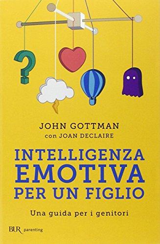 Intelligenza emotiva per un figlio Una guida per i genitori PDF