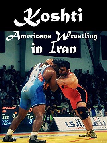 Koshti: Americans Wrestling in Iran