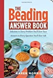 img - for The Beading Answer Book by Karen Morris published by Storey Publishing, LLC (2008) Paperback book / textbook / text book