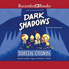 Dark Shadows: Yes, Another Misadventure: The Chicken Squad, Book 4 Audiobook by Doreen Cronin Narrated by Michele O. Medlin, Adam Grupper
