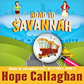 Road to Savannah: Made in Savannah Cozy Mysteries Series, Book 2 | Hope Callaghan
