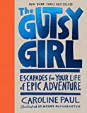 img - for The Gutsy Girl: Escapades for Your Life of Epic Adventure book / textbook / text book